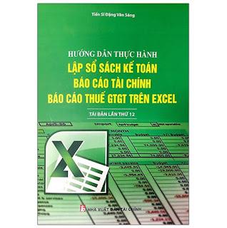 Hướng Dẫn Thực Hành Lập Sổ Sách Kế Toán, Báo Cáo Tài Chính Và Báo Cáo Thuế Gtgt Trên Excel ebook PDF-EPUB-AWZ3-PRC-MOBI