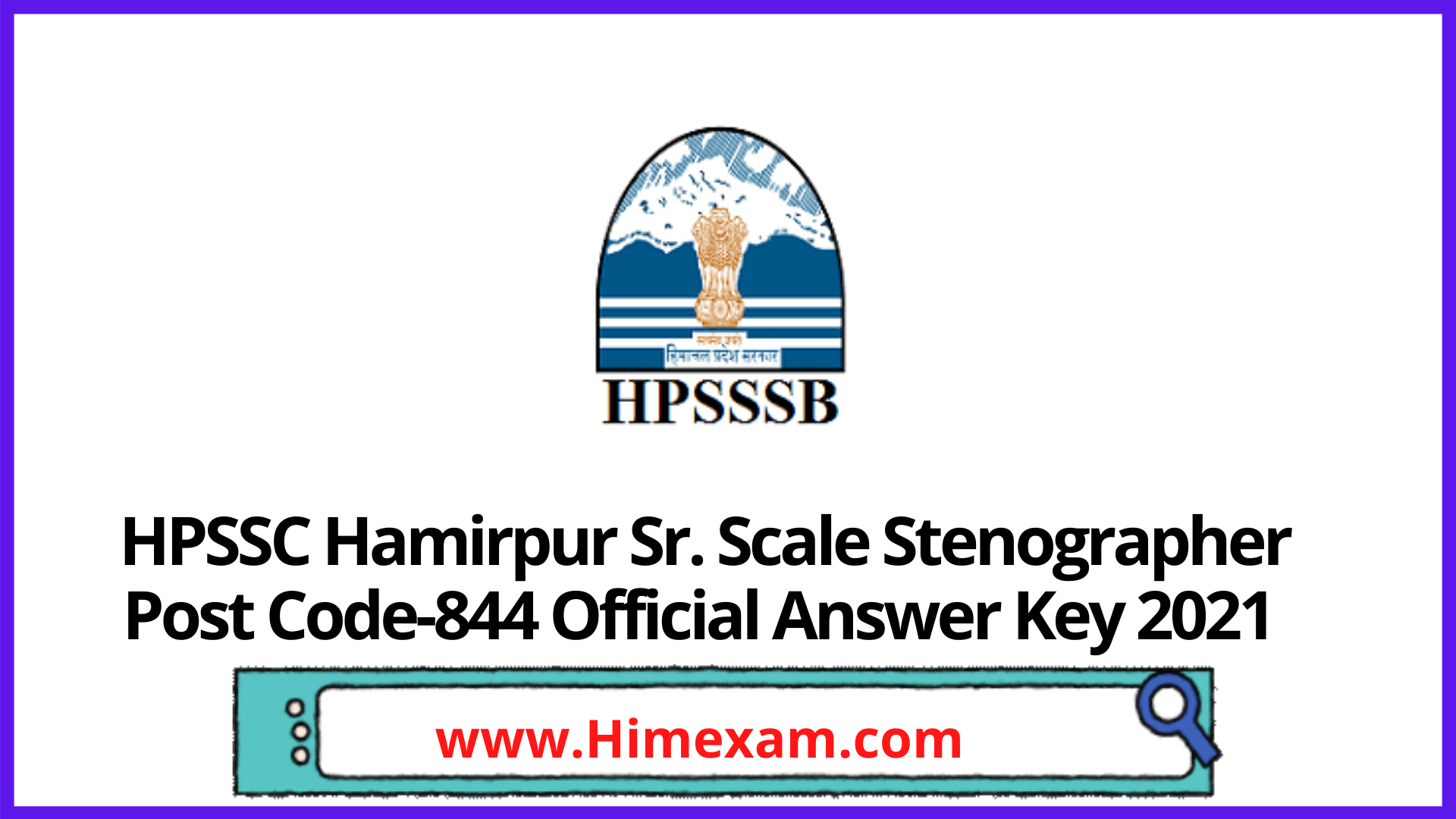 HPSSC Hamirpur Sr. Scale Stenographer Post Code-844 Official Answer Key 2021