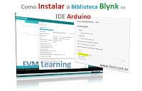 Como Instalar a Biblioteca Blynk na IDE Arduíno