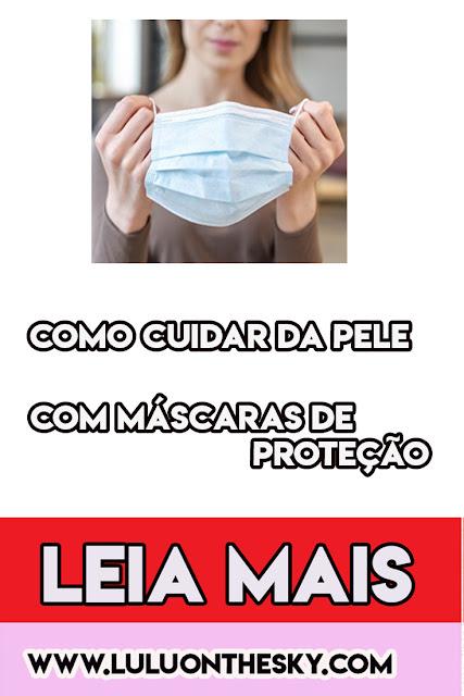 Como cuidar da sua pele ao usar máscaras de proteção