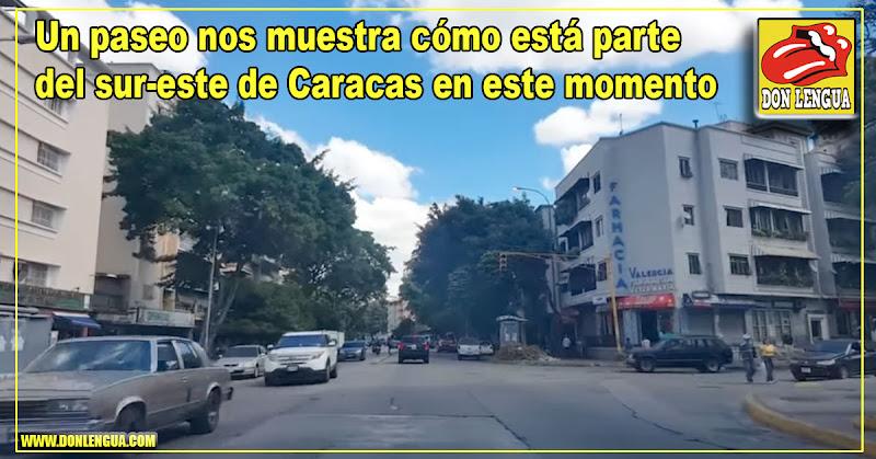 Un paseo nos muestra cómo está parte del sur-este de Caracas en este momento