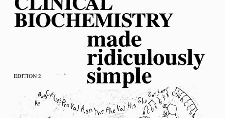 Clinical Biochemistry: Made Ridiculously Simple, Second