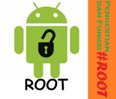 Pengertian dan Fungsi Root Pada HP Android