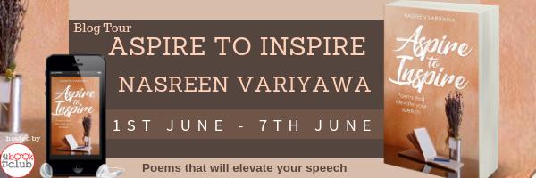 Blog Tour of Aspire to Inspire by Nasreen Variyawa