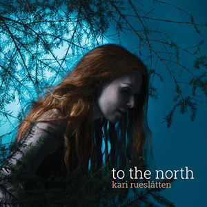 To The North – Kari Rueslåtten