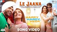ले जाना Le Jaana lyrics-Happy Hardy And Heer
