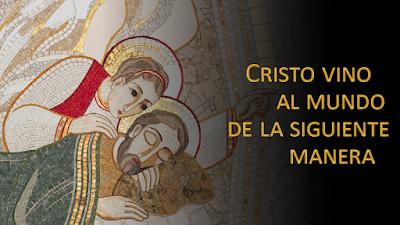 Evangelio según san Mateo (1, 18-24): Cristo vino al mundo de la siguiente manera