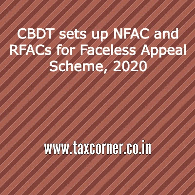 cbdt-sets-up-nfac-and-rfacs-for-faceless-appeal-scheme-2020