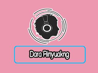 Lirik Lagu Dara Rinyuakng - Tebo Rinyuakng