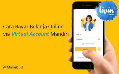 Cara Bayar Belanja via Virtual Account Mandiri