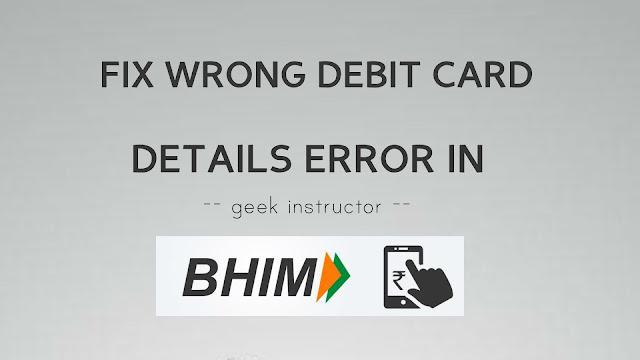 Fix wrong debit card details error in BHIM