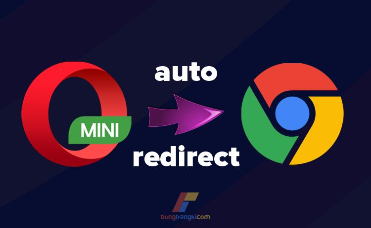 Agar Blog Tidak Bisa Dibuka di Opera Mini, Redirect ke Chrome