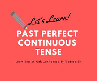 मैं हिन्दी माध्यम से Past perfect continuous tense का प्रयोगा सीखाऊँगा, इस post को पढ़ने के बाद Past perfect continuous tense का प्रयोग करना आसान हो जाएगा..
