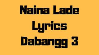 Naina Lade Lyrics – Dabangg 3
