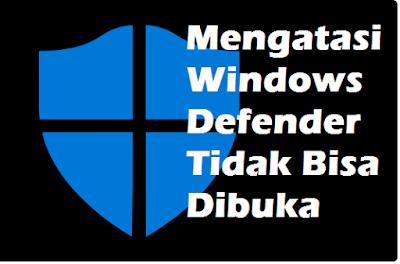 Cara Mengatasi Windows Defender Tidak Bisa Dibuka