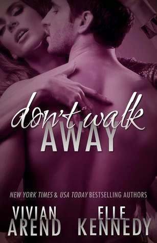Don't Walk Away by Vivian Arend and Elle Kennedy