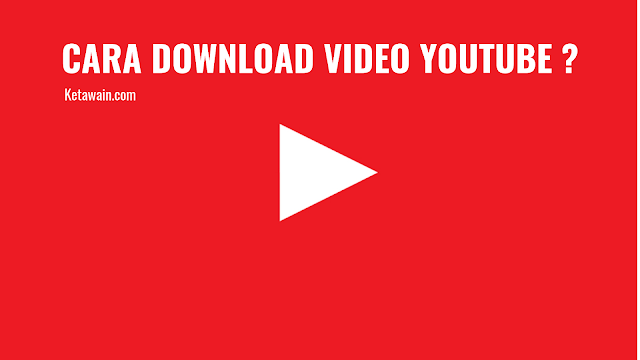 Cara Download Video Youtube di Android/PC