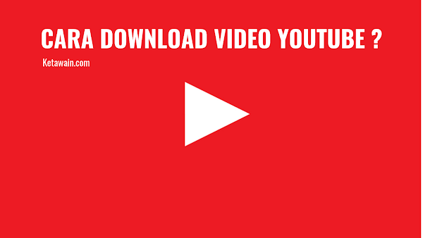 6 Cara Download Video Youtube di Android/PC