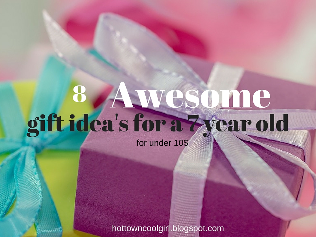 Hot Town Cool Girl: 8 Awesome Present Idea's For A 7 Year