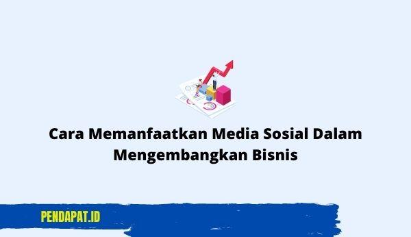 Cara Memanfaatkan Media Sosial