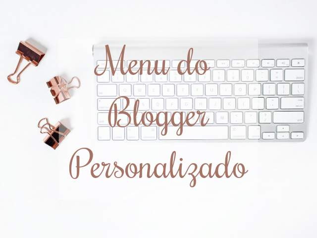 menu nativo do blogger personalizado