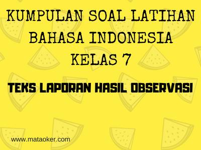 Bahasa Indonesia Kelas 7 Soal Latihan Teks Laporan Hasil Observasi