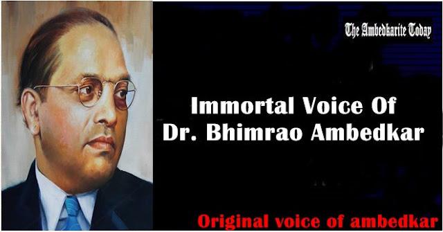 Immortal Voice of Dr Ambedkar - Listen real Voice of Ambedkar