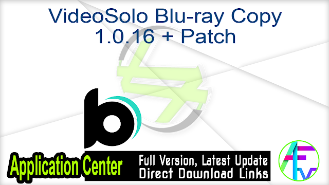VideoSolo Blu-ray Copy 1.0.16 + Patch