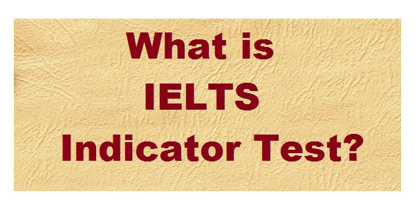 IELTS Indicator test and which universities accept this test?