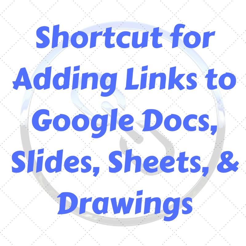 edtechsandyk shortcut for adding hyperlinks to google docs slides