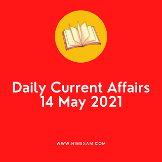 Daily Current Affairs 14 May 2021