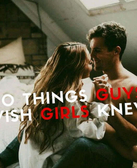 50 Things Guys Wish Girls Knew