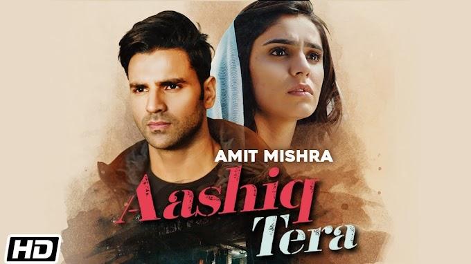 आशिक़ तेरा Aashiq Tera Lyrics in Hindi | Amit Mishra