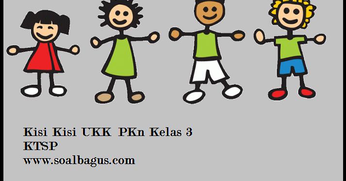 Kisi Kisi UKK/ UAS PKn Kelas 3 Semester 2/ Genap - Oemar Bakri