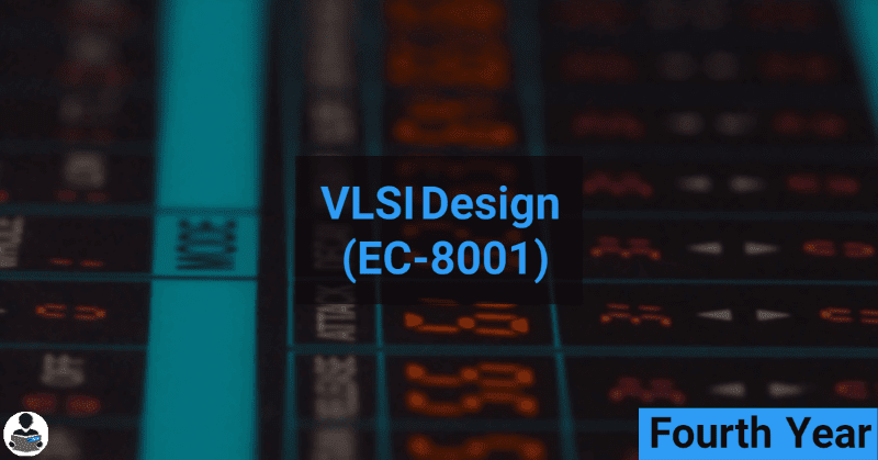 VLSI Design (EC-8001) RGPV notes CBGS Bachelor of engineering