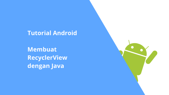 Tutorial Android Membuat RecyclerView dengan Java Paling Mudah