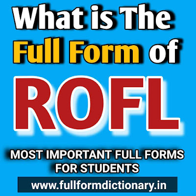 What is the full form of ROFL, full form of roflmao, full form of rofl on instagram, funny full form of rofl, full form of rofl in hindi, full form of rofl in messaging, full form of rofl and lmao, full form of rofl in hike, rofl full form in hindi, rofl full form in whatsapp, rofl full form in tamil, lol full form, lamo full form, rof full form, lmfao full form, full form of roflmao