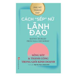 """Cách """"SẾP"""" Nữ Lãnh Đạo - Sống Sót Và Thành Công Trong Giới Kinh Doanh ebook PDF EPUB AWZ3 PRC MOBI"""