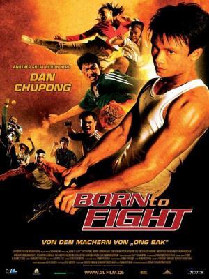 Sinh Ra Để Chiến Đấu - Born To Fight (2004)