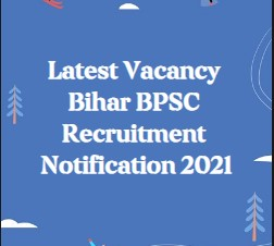 Latest Vacancy Bihar BPSC District Public Relation Officer PRO Recruitment Notification 2021 Apply Online Form Details.