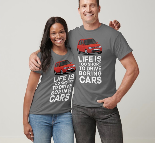 Life is too short to drive boring cars - Nissan Micra shirts