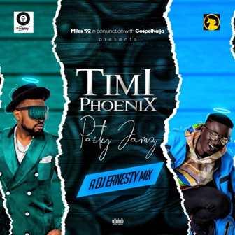 DJ Mix: DJ Ernesty - 'Timi Phoenix Party Jamz' Mixtape    @timi_phoenix @djernesty