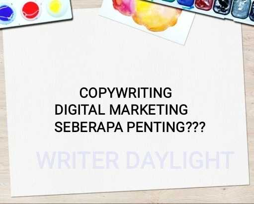 Copywriting Digital Marketing Seberapa Penting???