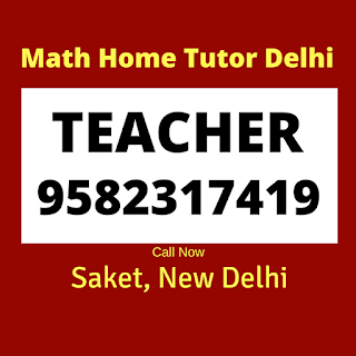 Mathematics Home Tutor in Saket, Delhi.