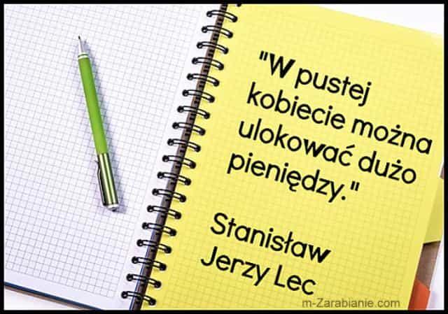 Stanisław Jerzy Lec, cytaty o pieniądzach i kobietach.