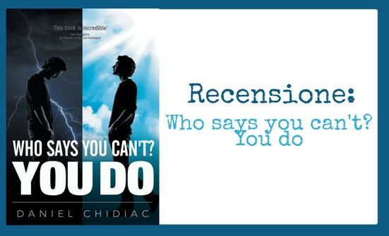 Recensione: Who Says You Can't? You Do