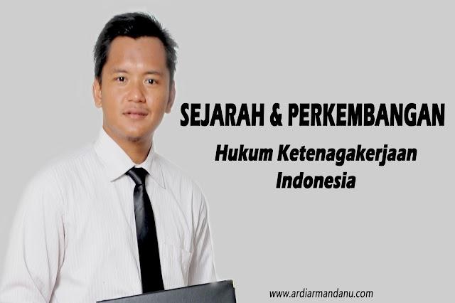 Sejarah dan Perkembangan Hukum Ketenagakerjaan Indonesia