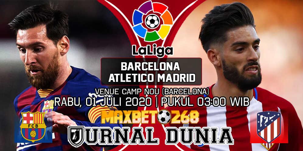 Prediksi Barcelona Vs Atletico Madrid 01 Juli 2020 Pukul 03:00 WIB