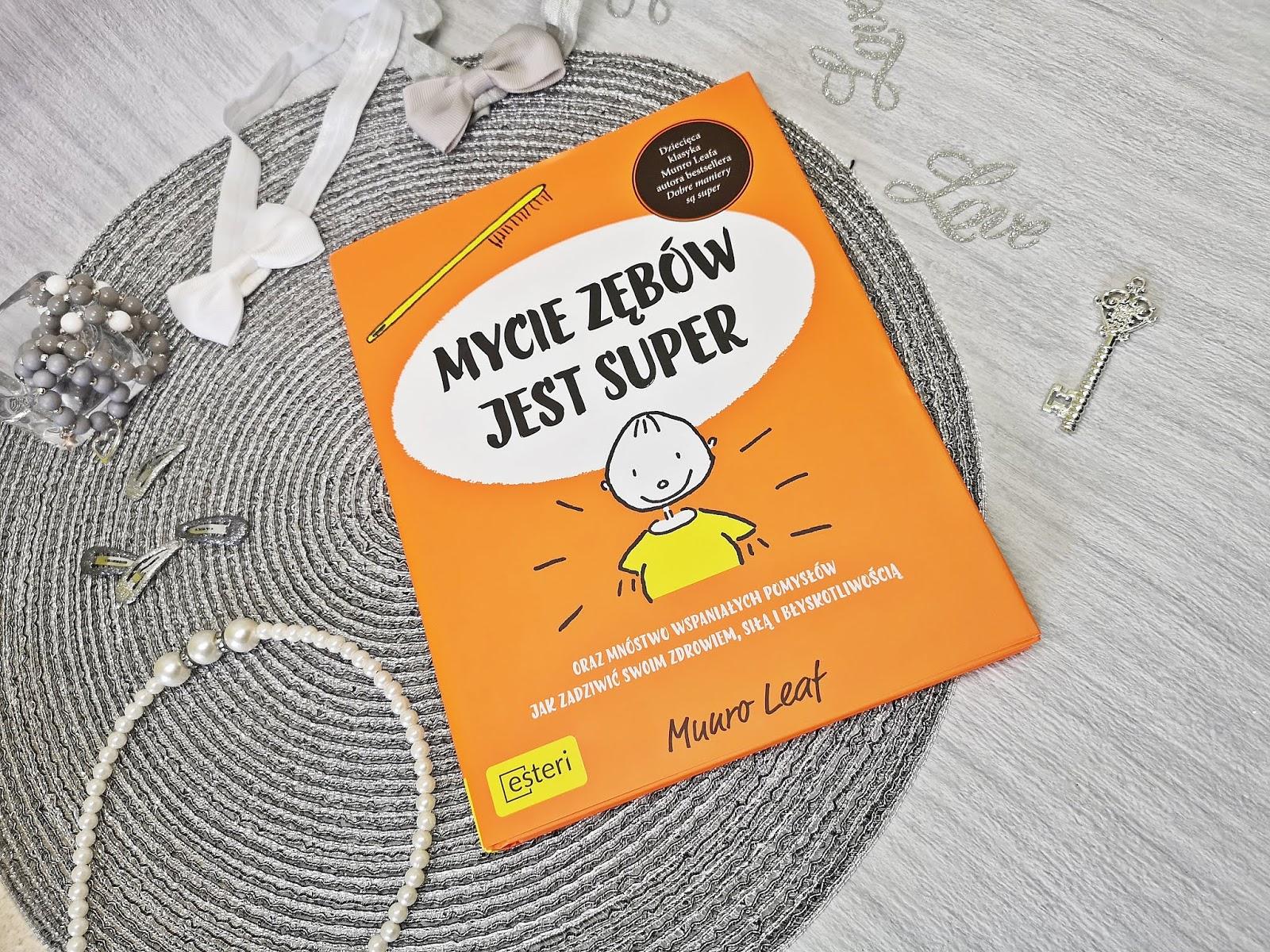 """""""MYCIE ZĘBÓW JEST SUPER!"""""""