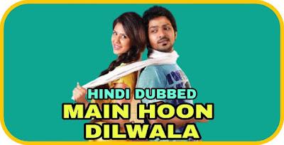Main Hoon Dilwala Hindi Dubbed Movie